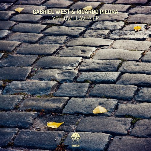GABRIEL WEST & RICARDO PIEDRA – YELLOW LEAVES EP (BONZAI PROGRESSIVE)