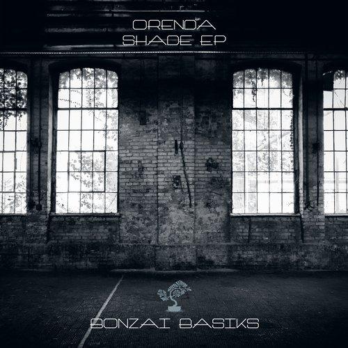ORENDA – SHADE EP (BONZAI BASIKS)