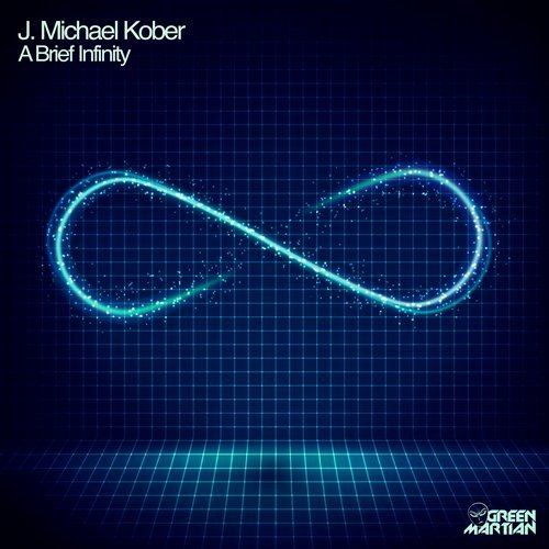 J. MICHAEL KOBER – A BRIEF INFINITY (GREEN MARTIAN)