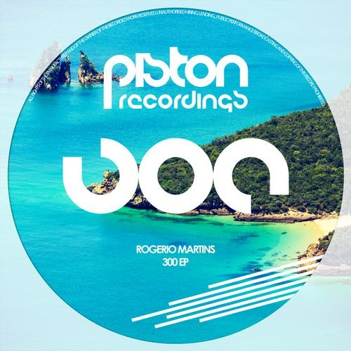ROGERIO MARTINS – 300 EP (PISTON RECORDINGS)