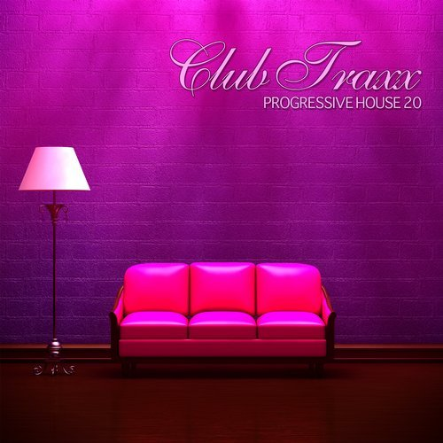 CLUB TRAXX – PROGRESSIVE HOUSE 20 (BONZAI PROGRESSIVE)