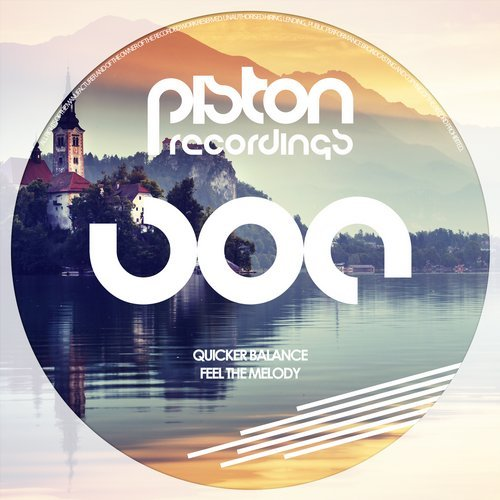 QUICKER BALANCE – FEEL THE MELODY (PISTON RECORDINGS)