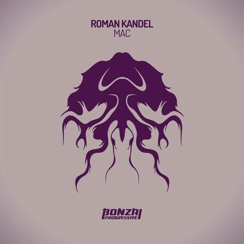 ROMAN KANDEL – MAC (BONZAI PROGRESSIVE)