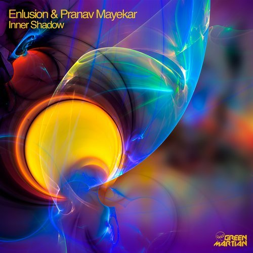 ENLUSION & PRANAV MAYEKAR – INNER SHADOW (GREEN MARTIAN)