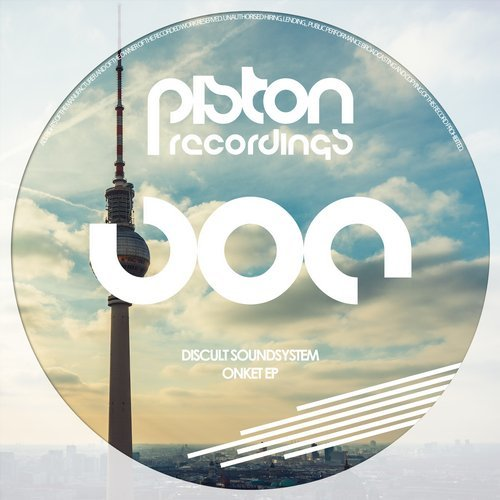 DISCULT SOUNDSYSTEM – ONKET EP (PISTON RECORDINGS)