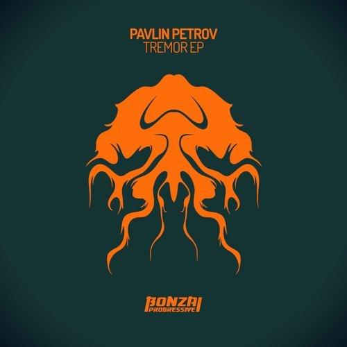 PAVLIN PETROV – TREMOR EP (BONZAI PROGRESSIVE)
