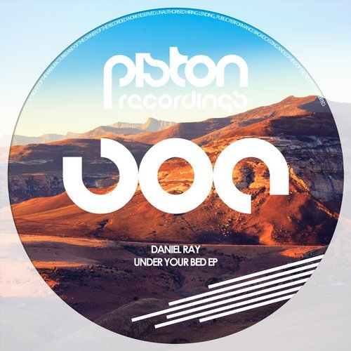 DANIEL RAY – UNDER YOUR BED EP (PISTON RECORDINGS)