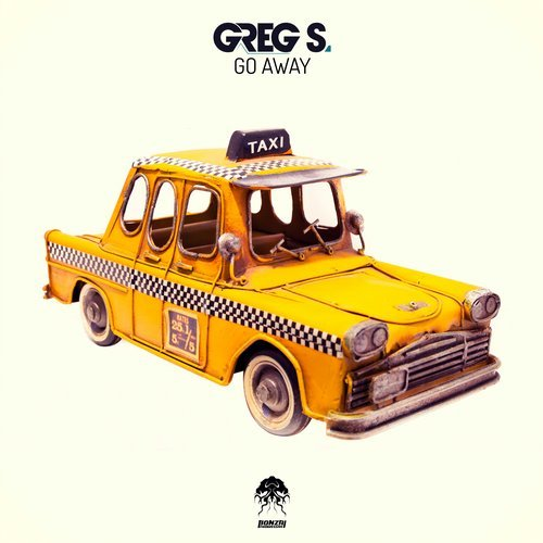GREG S – GO AWAY (BONZAI PROGRESSIVE)