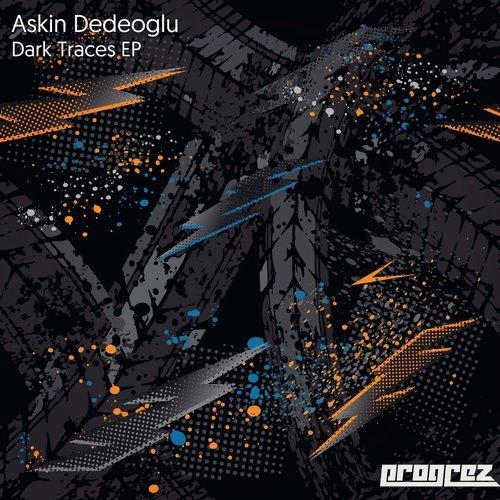ASKIN DEDEOGLU – DARK TRACES EP (PROGREZ)