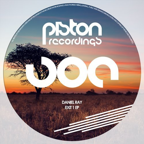 DANIEL RAY – EXIT 1 EP (PISTON RECORDINGS)