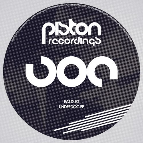 EAT DUST – UNDERDOG EP (PISTON RECORDINGS)