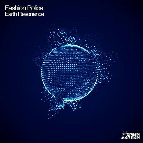 FASHION POLICE – EARTH RESONANCE (GREEN MARTIAN)