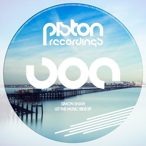 SIMON SHAW – LET THE MUSIC RIDE EP (PISTON RECORDINGS)