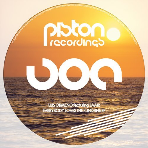 LUIS ORMEÑO featuring JAAIR – EVERYBODY LOVES THE SUNSHINE EP (PISTON RECORDINGS)