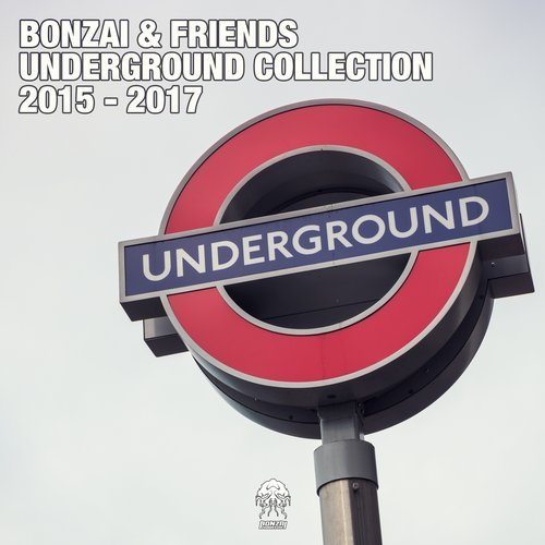 BONZAI & FRIENDS – UNDERGROUND COLLECTION 2015 – 2017 (BONZAI PROGRESSIVE)