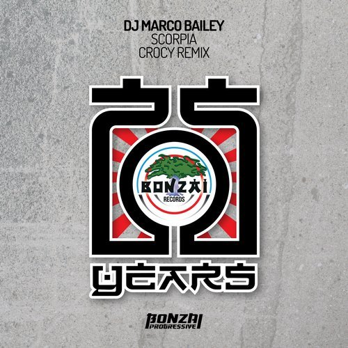 DJ MARCO BAILEY – SCORPIA – CROCY REMIX (BONZAI PROGRESSIVE)