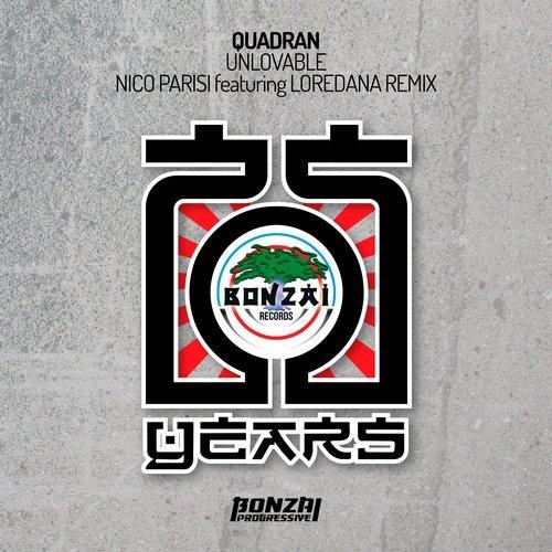QUADRAN – UNLOVABLE – NICO PARISI featuring LOREDANA REMIX (BONZAI PROGRESSIVE)