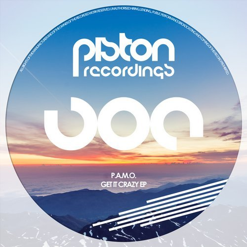 P.A.M.O. – GET IT CRAZY EP (PISTON RECORDINGS)