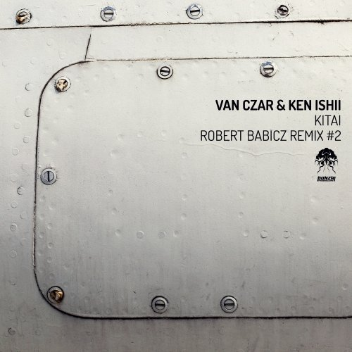 VAN CZAR & KEN ISHII – KITAI – ROBERT BABICZ REMIX #2 [BONZAI PROGRESSIVE]