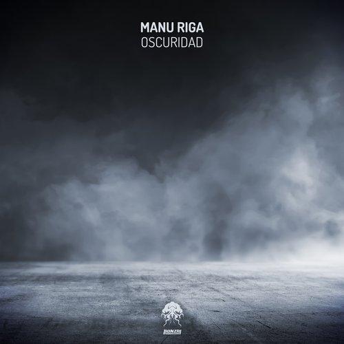MANU RIGA – OSCURIDAD [BONZAI PROGRESSIVE]