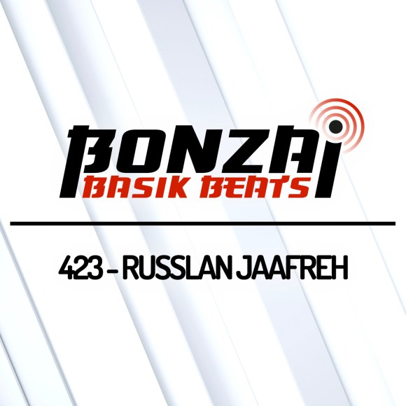 BONZAI BASIK BEATS 423 – MIXED BY RUSSLAN JAAFREH