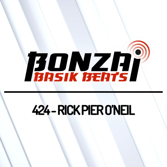 BONZAI BASIK BEATS 424 – MIXED BY RICK PIER O'NEIL