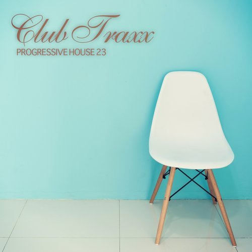CLUB TRAXX – PROGRESSIVE HOUSE 23 (BONZAI PROGRESSIVE)
