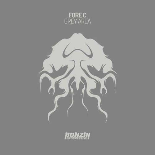 FORE C – GREY AREA [BONZAI PROGRESSIVE]