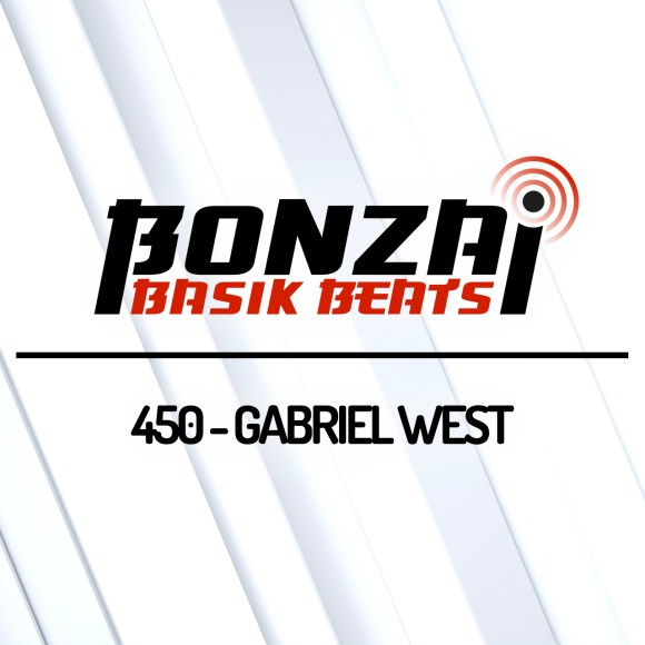 BONZAI BASIK BEATS 450 – MIXED BY GABRIEL WEST