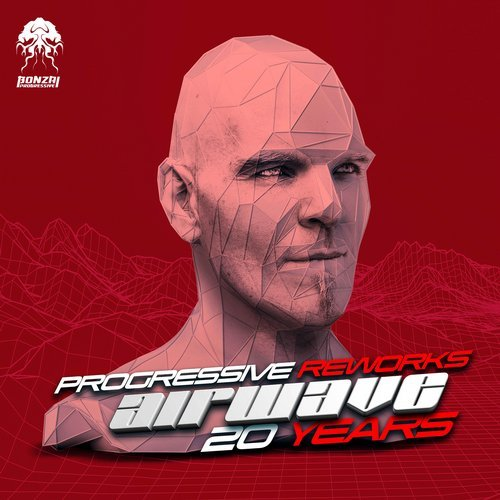 AIRWAVE – 20 YEARS – PROGRESSIVE REWORKS [BONZAI PROGRESSIVE]