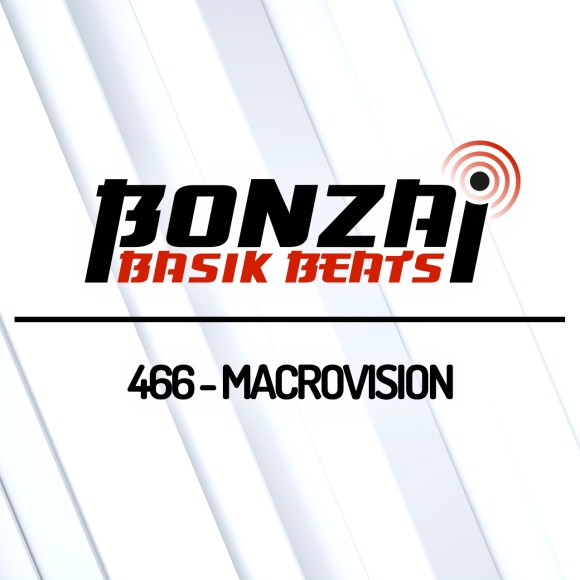 BONZAI BASIK BEATS 466 – MIXED BY MACROVISION