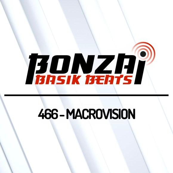 BONZAI BASIK BEATS 466 – MIXED BY MACROVISION