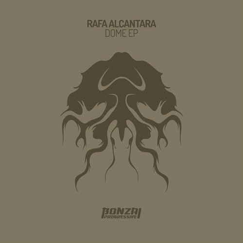 RAFA ALCANTARA – DOME EP [BONZAI PROGRESSIVE]