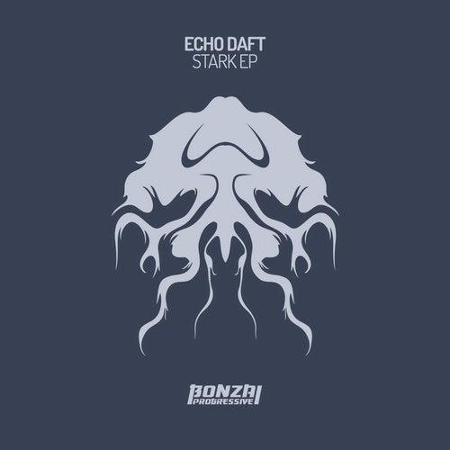 ECHO DAFT – STARK EP [BONZAI PROGRESSIVE]