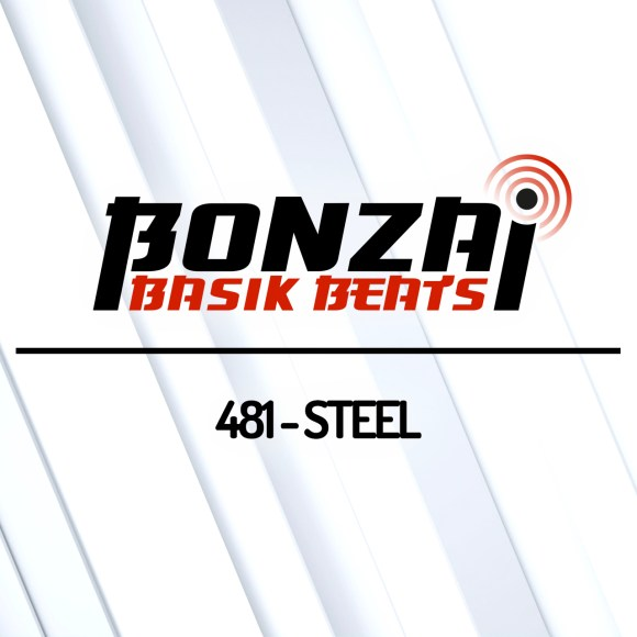 BONZAI BASIK BEATS 481 – MIXED BY STEEL