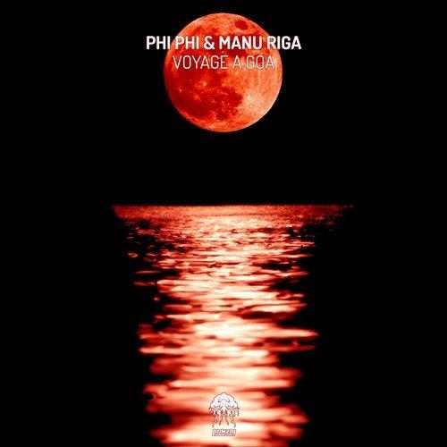 PHI PHI & MANU RIGA – VOYAGE A GOA [BONZAI PROGRESSIVE]