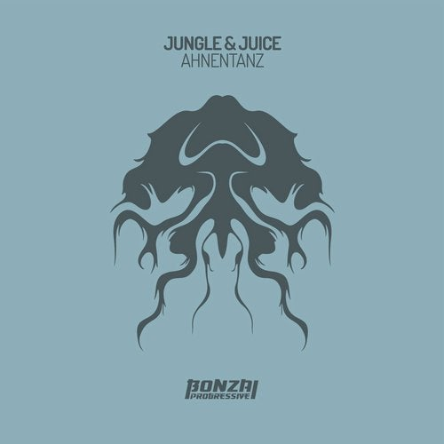 JUNGLE & JUICE – AHNENTANZ [BONZAI PROGRESSIVE]