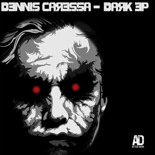 DENNIS CARESSA – DARK EP [AFTER DARK RECORDS]