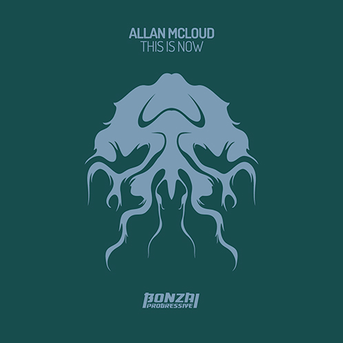 ALLAN MCLOUD – THIS IS NOW [BONZAI PROGRESSIVE]