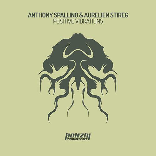 ANTHONY SPALLINO & AURELIEN STIREG – POSITIVE VIBRATIONS [BONZAI PROGRESSIVE]