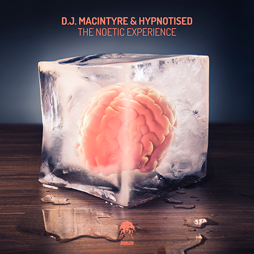 D.J. MACINTYRE & HYPNOTISED – THE NOETIC EXPERIENCE [BONZAI PROGRESSIVE]