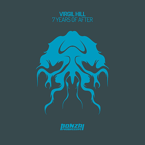VIRGIL HILL – 7 YEARS OF AFTER [BONZAI PROGRESSIVE]