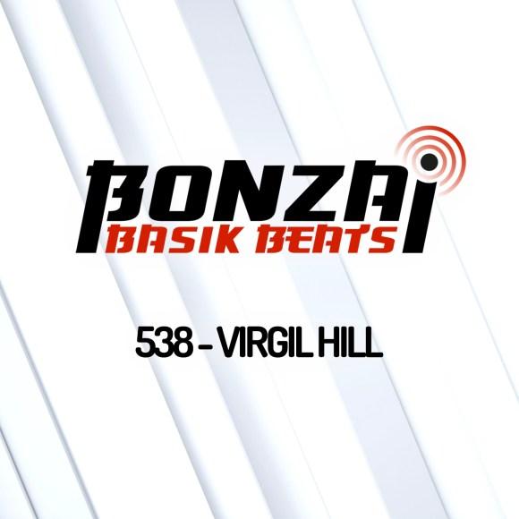 BONZAI BASIK BEATS 538 – MIXED BY VIRGIL HILL