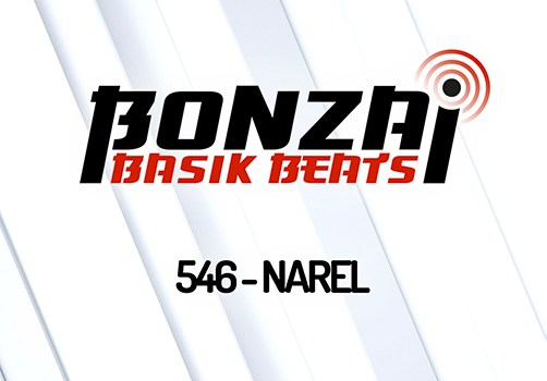 BONZAI BASIK BEATS 546 – MIXED BY NAREL
