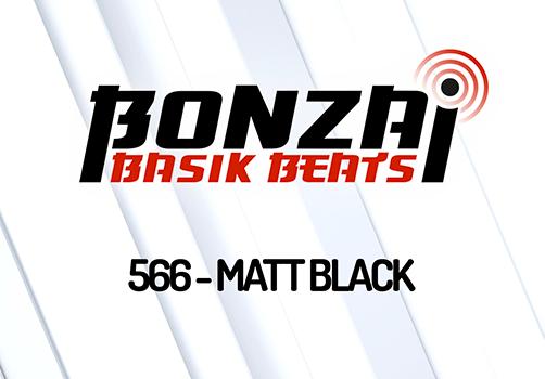 BONZAI BASIK BEATS 566 – MIXED BY MATT BLACK