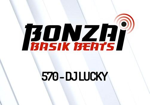 BONZAI BASIK BEATS 570 – MIXED BY DJ LUCKY