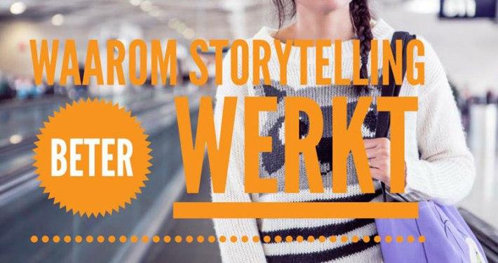 waarom storytelling beter werkt
