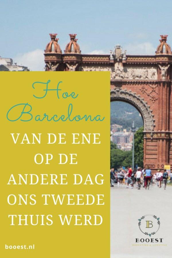 Hoe Barcelona van de ene op de andere dag ons tweede thuis werd - Een persoonlijk blog wat veel emoties losmaakt over verleden, heden en toekomst www.booest.nl