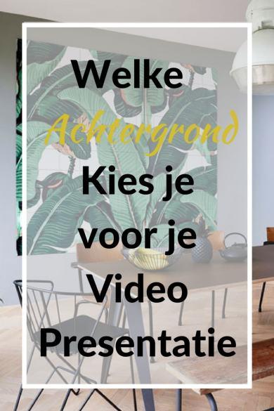 Welke achtergrond kies je voor je video presentatie?