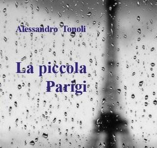Autori emergenti: La piccola Parigi di Alessandro Tonoli